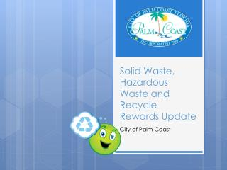 Solid Waste, Hazardous Waste and Recycle Rewards Update