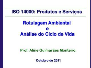 ISO 14000: Produtos e Serviços Rotulagem Ambiental  e  Análise do Ciclo de Vida
