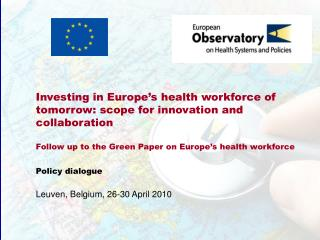 Investing in Europe s health workforce of tomorrow: scope for innovation and collaboration  Follow up to the Green Paper