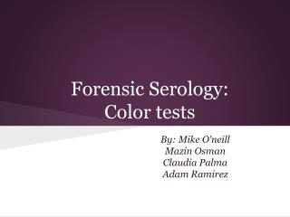 Forensic Serology:  Color tests