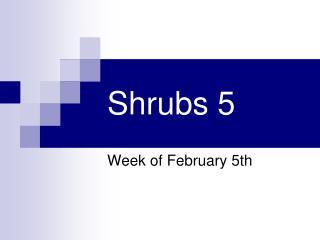 Shrubs 5