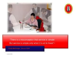 There is a misconception that service is  simple  But service is simple only when it is at its finest TM