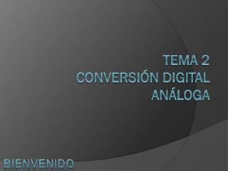 Tema 2  Conversión digital análoga