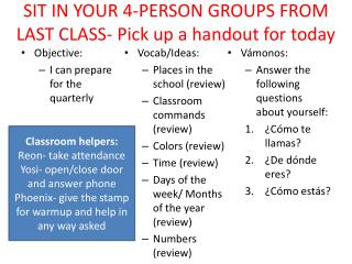 SIT IN YOUR 4-PERSON GROUPS FROM LAST CLASS- Pick up a handout for today