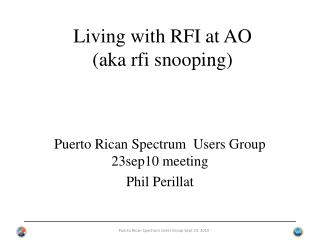 Living with RFI at AO (aka rfi snooping)