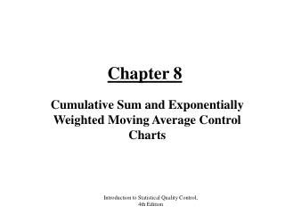 Cumulative Sum and Exponentially Weighted Moving Average Control Charts