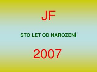 STO LET OD NAROZENÍ 2007