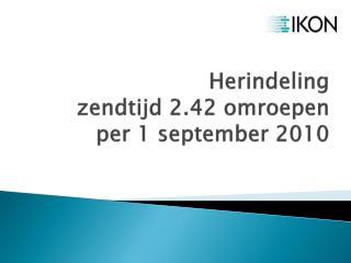 Herindeling  zendtijd 2.42 omroepen per 1 september 2010