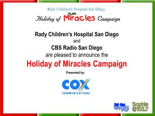 Rady Children's Hospital San Diego  and  CBS Radio San Diego are pleased to announce the