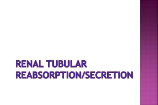 Renal tubular reabsorption/Secretion