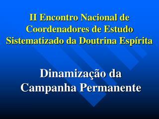 II Encontro Nacional de Coordenadores de Estudo Sistematizado da Doutrina Espírita