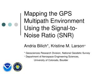 Mapping the GPS Multipath Environment Using the Signal-to-Noise Ratio (SNR)