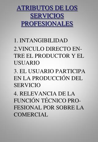 ATRIBUTOS DE LOS SERVICIOS PROFESIONALES