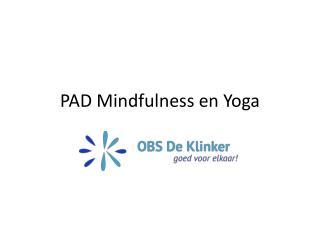 PAD  Mindfulness  en Yoga