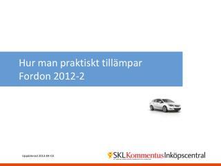 Hur man praktiskt tillämpar  Fordon 2012-2