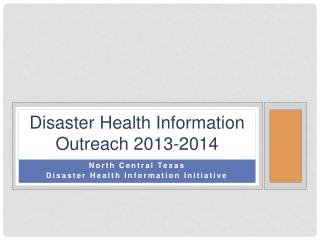 Disaster Health Information Outreach 2013-2014