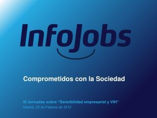 """III Jornadas sobre """"Sensibilidad empresarial y VIH"""" Madrid,  20  de Febrero de 2012"""