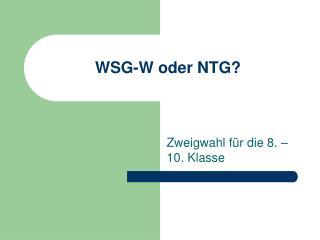 WSG-W oder NTG?