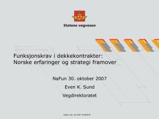 Funksjonskrav i dekkekontrakter:  Norske erfaringer og strategi framover