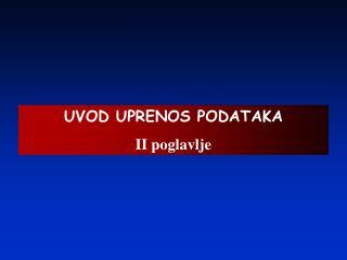 UVOD UPRENOS PODATAKA II poglavlje