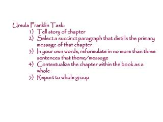 Ursula Franklin Task: 1)	 Tell story of chapter