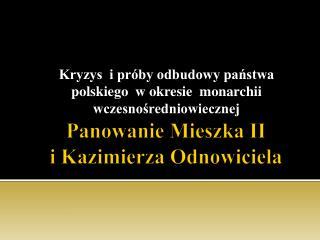 Panowanie Mieszka II                           i Kazimierza Odnowiciela