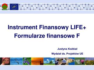 Instrument Finansowy LIFE+ Formularze finansowe F