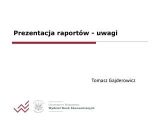 Prezentacja raportów - uwagi