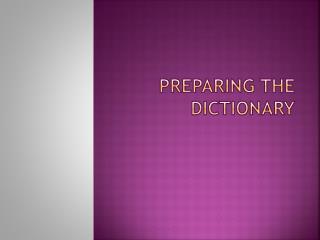 Preparing the Dictionary