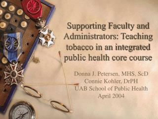 Supporting Faculty and Administrators: Teaching tobacco in an integrated public health core course