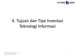 4. Tujuan dan Tipe Investasi Teknologi Informasi