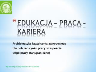 EDUKACJA � PRACA - KARIERA