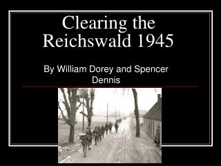 Clearing the Reichswald 1945