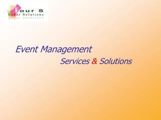 Event Management            Services &  Solutions