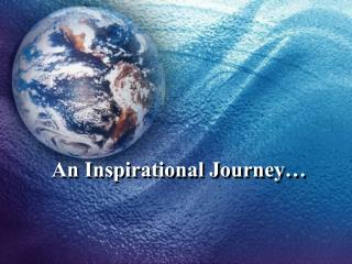 An Inspirational Journey…
