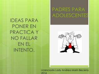 PADRES PARA ADOLESCENTES