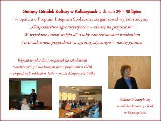 Gminny Ośrodek Kultury w Kołaczycach  w dniach  29 – 30 lipiec