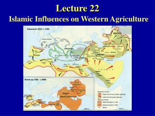 Lecture 22 Islamic Influences on Western Agriculture