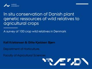 In situ conservation of Danish plant genetic ressources of wild relatives to agricultural crops