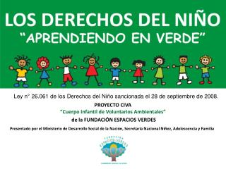"""PROYECTO CIVA  """"Cuerpo Infantil de Voluntarios Ambientales"""" de la FUNDACIÓN ESPACIOS VERDES"""