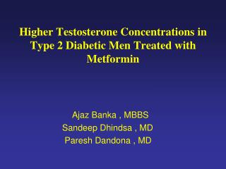 Higher Testosterone Concentrations in Type 2 Diabetic Men Treated with Metformin