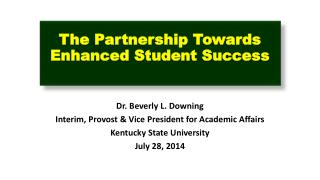 The Partnership Towards Enhanced Student Success