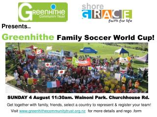 Presents.. Greenhithe Family Soccer World Cup!