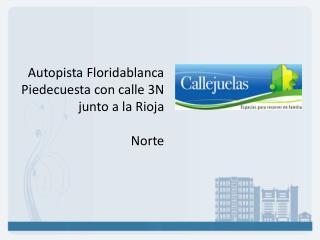 Autopista Floridablanca Piedecuesta con calle 3N junto a la Rioja Norte