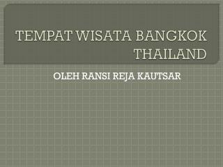 TEMPAT WISATA BANGKOK THAILAND