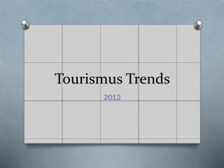 Tourismus  Trends