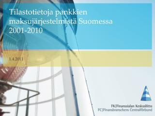 Tilastotietoja pankkien maksujärjestelmistä Suomessa 2001-2010