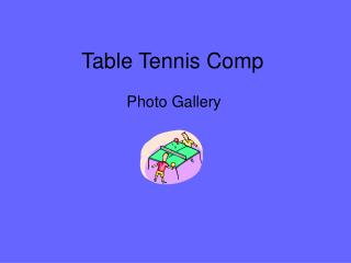 Table Tennis Comp