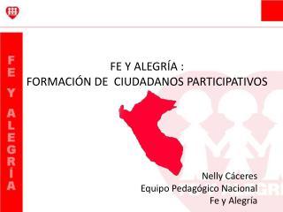 FE Y ALEGR�A :  FORMACI�N DE  CIUDADANOS PARTICIPATIVOS