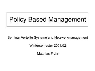 Policy Based Management